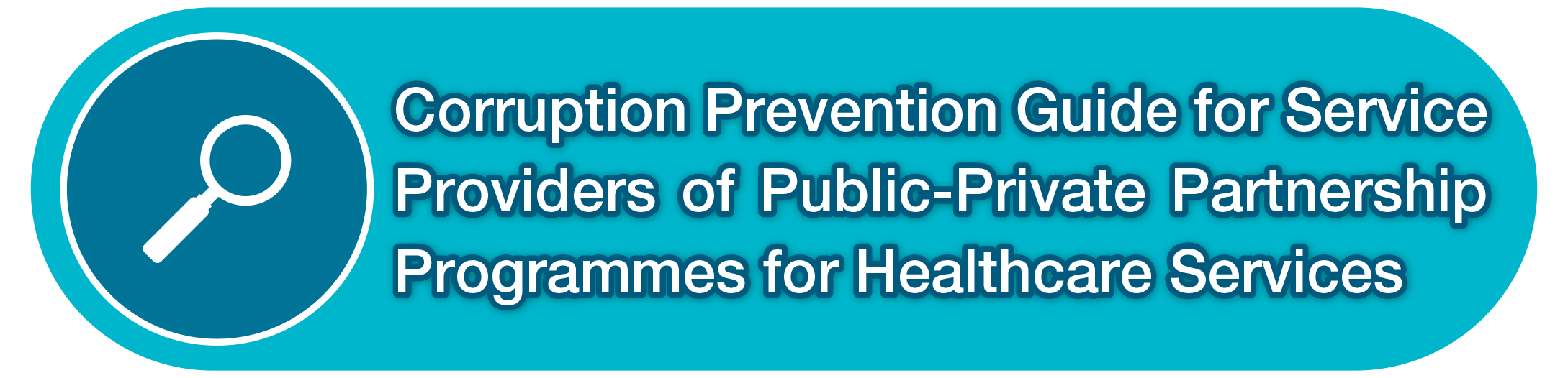 Corruption Prevention Guide for Service Providers of Public-Private Partnership Programmes for Healthcare Services
